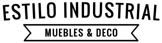 Estilo Industrial - Muebles y decoración