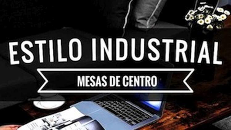Mesas de Centro Estilo Industrial